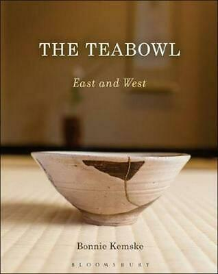 Teabowl: East and West by Bonnie Kemske (English) Hardcover Book Free Shipping!