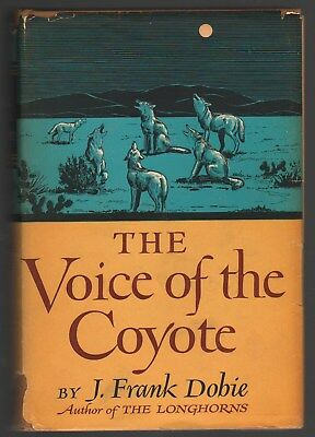 1950 The Voice of the Coyote by J. Frank Dobie; HB, DJ