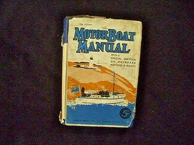 THE MOTOR BOAT MANUAL With a Special Section on Outboard Motors & Boats 1930s