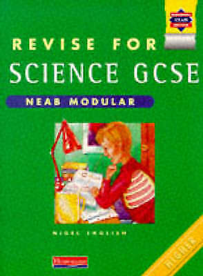 Revise for NEAB Modular Science: Higher (Revise for GCSE Science), By English, N