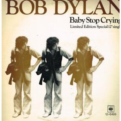 """BOB DYLAN Baby Stop Crying 12"""" VINYL UK Cbs 1978 2 Track Limited Edition Pic"""