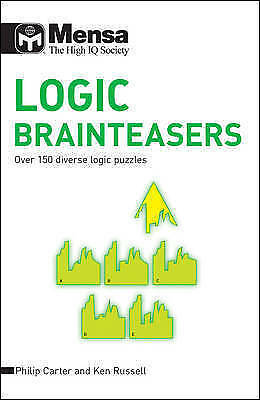 Mensa Logic Brainteasers: Over 150 Diverse Logic Puzzles, By Carter, Philip J.,