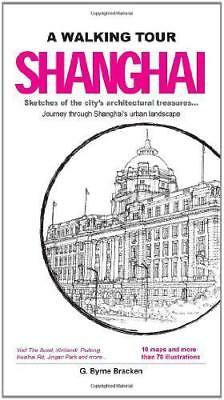 A Walking Tour: Shanghai: Sketches of the City's Architectural Treasures by G. B