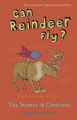 Can Reindeer Fly? The Science of Christmas Paperback Book Roger Highfield