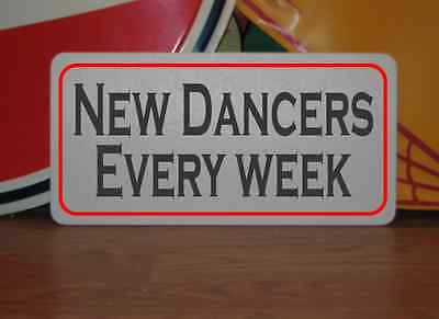NEW DANCERS EVERY WEEK Sign 6x12