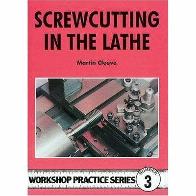 Screw-cutting in the Lathe (Workshop Practice) - Paperback NEW Cleeve, Martin 19