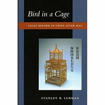 Bird in a Cage: Legal Reform in China After Mao - Paperback NEW Lubman, Stanley
