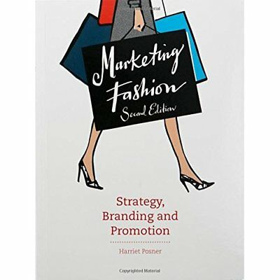 Marketing Fashion: Strategy, Branding and Promotion - Paperback NEW Harriet Posn
