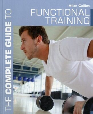 The Complete Guide to Functional Training (Complete Guides) (Pape. 9781408152140