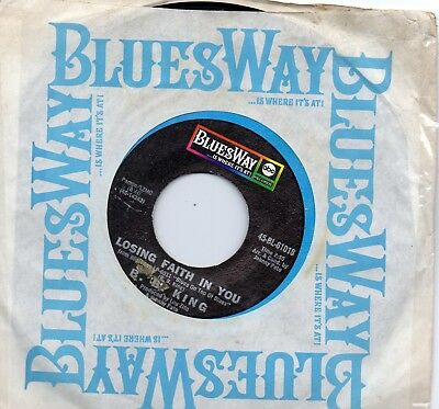 B.B. KING LOSING FAITH IN YOU/GONNA DO WHAT THEY DO   US BLUESWAY   60s R&B/SOUL