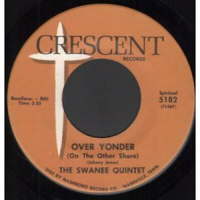 """SWANEE QUINTET Over Yonder 7"""" VINYL US Crescent B/W Yes We Do Him Wrong (518"""