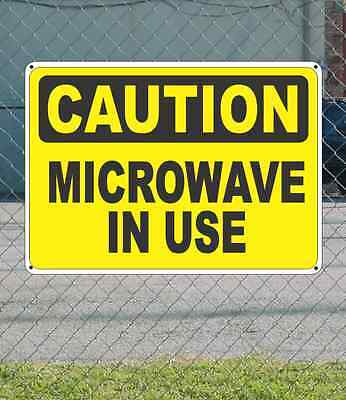 """CAUTION Microwave in Use - OSHA Safety SIGN 10"""" x 14"""""""