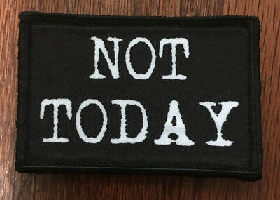 Not Today Morale Patch Tactical ARMY Hook Military USA Badge Flag Funny