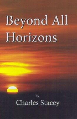 Beyond All Horizons (Paperback), Stacey, Charles, 9780722345634