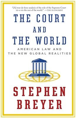 COURT & THE WORLD, Breyer, Stephen, 9781101912072