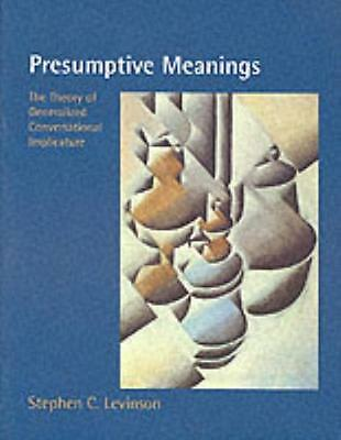 Presumptive Meanings: The Theory of Generalized Conversational Im...
