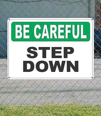 """BE CAREFUL Step Down - Safety SIGN 10"""" x 14"""""""