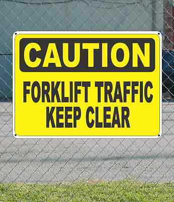 """CAUTION Forklift Traffic Keep Clear - OSHA Safety SIGN 10"""" x 14"""""""