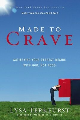 Made to Crave: Satisfying Your Deepest Desire with God, Not Food ...