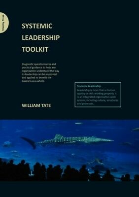 Systemic Leadership Toolkit (Paperback), Tate, William, 9780956263124