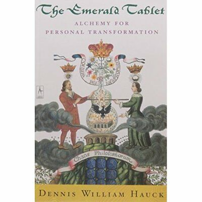 The Emerald Tablet: Alchemy for Personal Transformation - Paperback NEW Hauck, D