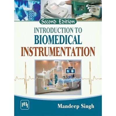 Introduction to Biomedical Instrumentation - Paperback NEW Mandeep Singh ( 2014-