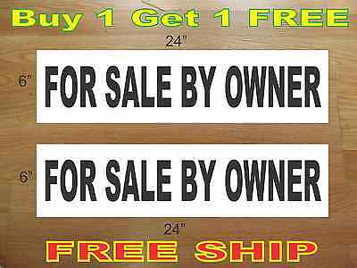 """FOR SALE BY OWNER BLACK 6""""x24"""" REAL ESTATE RIDER SIGNS Buy 1 Get 1 FREE"""