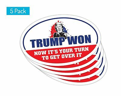 5 Pack *Oval Car Magnet* 2020 Trump Won Now Its Your Turn TO Get Over It TO448