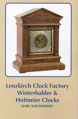 Lenzkirch Clock Factory, Winterhalder & Hofmeier Clocks by Karl Kochmann