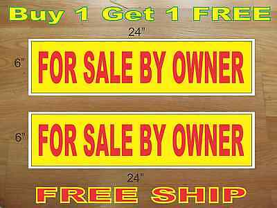 """FOR SALE BY OWNER Yellow & Red 6""""x24"""" REAL ESTATE RIDER SIGNS Buy 1 Get 1 FREE"""