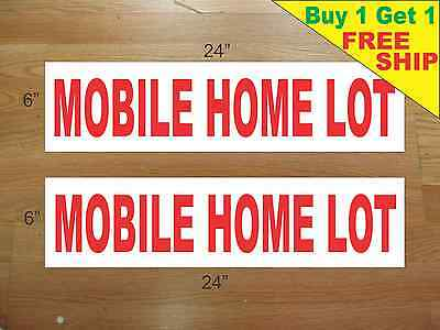 """MOBILE HOME LOT 6""""x24"""" REAL ESTATE RIDER SIGNS Buy 1 Get 1 FREE 2 Sided Plastic"""