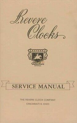 New REVERE CLOCKS SERVICE MANUAL Reprint  - Free Shipping, New!  Thank you!