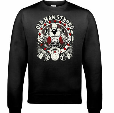 Old Man Strong Mens Funny Gym Sweatshirt Training Top Ageing Bodybuilder MMA