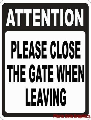 Attention Please Close the Gate When Leaving Sign. Size Options. Exit Rules