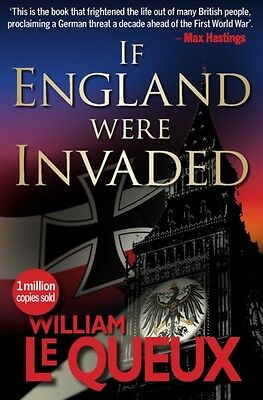 If England Were Invaded (Paperback), Queux, William Le, Webb, Mike, 97818512440.