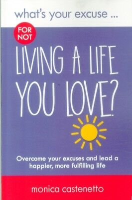What's Your Excuse for not Living a Life You Love? (Paperback), C. 9780993338847