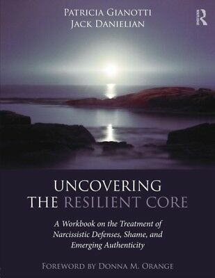 Uncovering The Resilient Core, Gianotti, Patricia, Danielian, Jack, 97811381832.