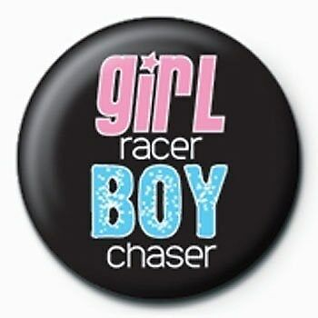 New Girl Racer Boy Chaser Badge CLEARANCE SALE
