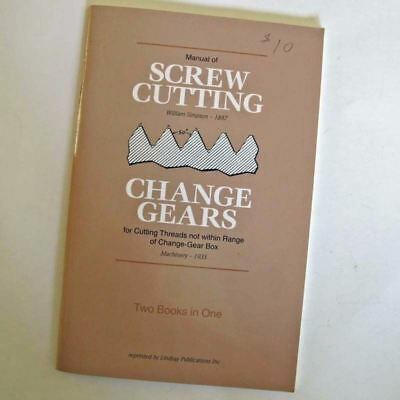 Manual of SCREW CUTTING & CHANGE GEARS for Cutting Threads REPRINT of 2 books