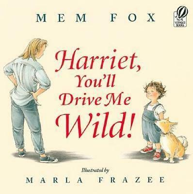 NEW Harriet, You'll Drive Me Wild! By Mem Fox Paperback Free Shipping