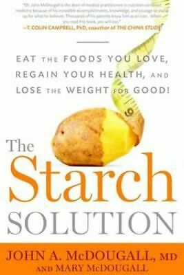 NEW The Starch Solution By JOHN MCDOUGALL Paperback Free Shipping