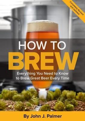 NEW How To Brew By John J Palmer Paperback Free Shipping