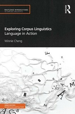 Exploring Corpus Linguistics: Language in Action (Routledge Introductions to Ap.