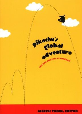 """Pikachu's Global Adventure: The Rise and Fall of """"Pokemon"""" (Paper. 9780822332879"""