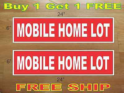 """White on Red MOBILE HOME LOT 6""""x24"""" REAL ESTATE RIDER SIGNS Buy 1 Get 1 FREE"""
