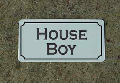 "HOUSE BOY Metal Vintage Design Sign 6""x12"" for Mansion Estate Maid Servant"