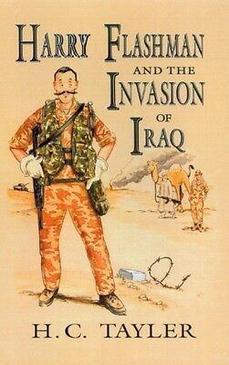 Harry Flashman and the Invasion of Iraq (Hardcover), Tayler, H. C., 97807223404.