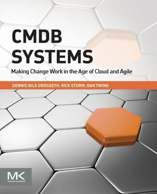 CMDB Systems: Making Change Work in the Age of Cloud and Agile (P...