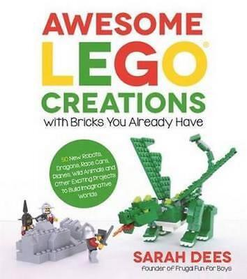 NEW Awesome Lego Creations with Bricks You Already Have By Sarah Dees Paperback