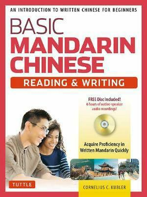 Basic Mandarin Chinese - Reading & Writing Textbook: An Introduction to Written
